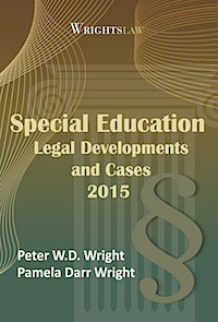 The Iep Decoded Parents Guide By >> Wrightslaw Special Education Legal Developments And Cases 2015