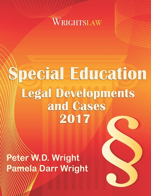 Cover of Wrightslaw: Special Education Legal Developments and Cases 2017
