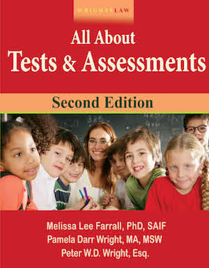 Wrightslaw: All About Tests and Assessments, Second Edition