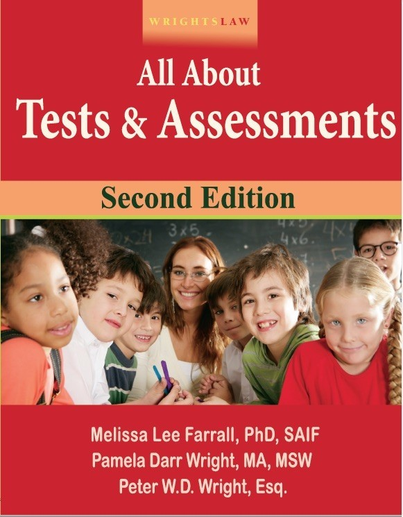 Wrightslaw: All About Tests and Assessments, 2ed Edition