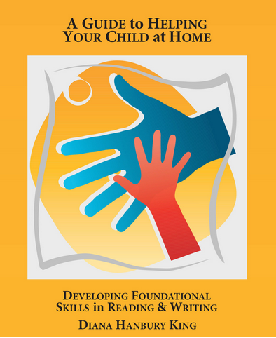 A Guide to Helping Your CHild at Home: Developing FOundational Skills in Reading & Writing