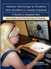 Assistive Technology for Students who are Bling or Visually Impaired: A Guide to Assessment