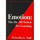 Cover of Emotion: The On/Off Switch for Learning by Priscilla Vail