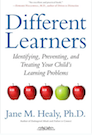 Cover of Different Learners: Idenitying, Preventing, and Treating Your Child's Learning Problems