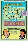 Leaning to Slow Down and Pay Attention, A book for Kids about ADHD
