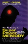 How to Develope a Super Power Memory by Harry Lorayne