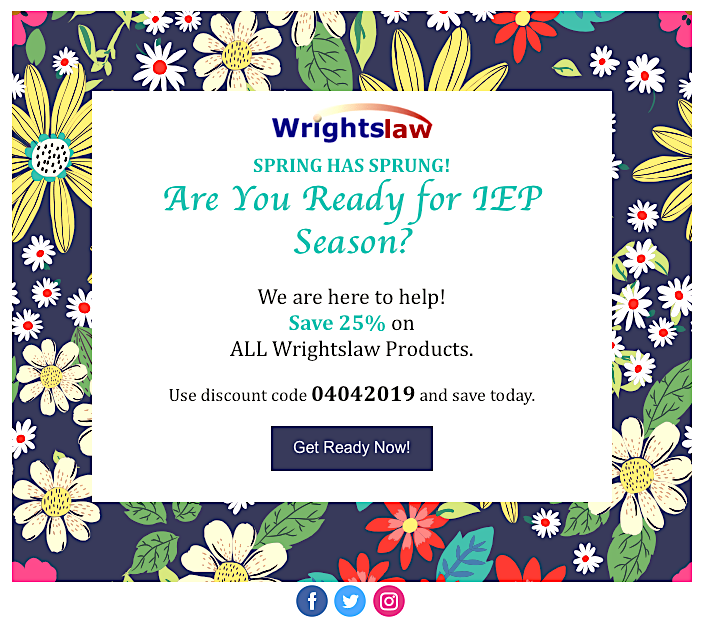 Spring IEP Season Sale. 25% Off all Wrightslaw Products.
