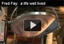 Fred Fay - A Life Well Lived on You Tube